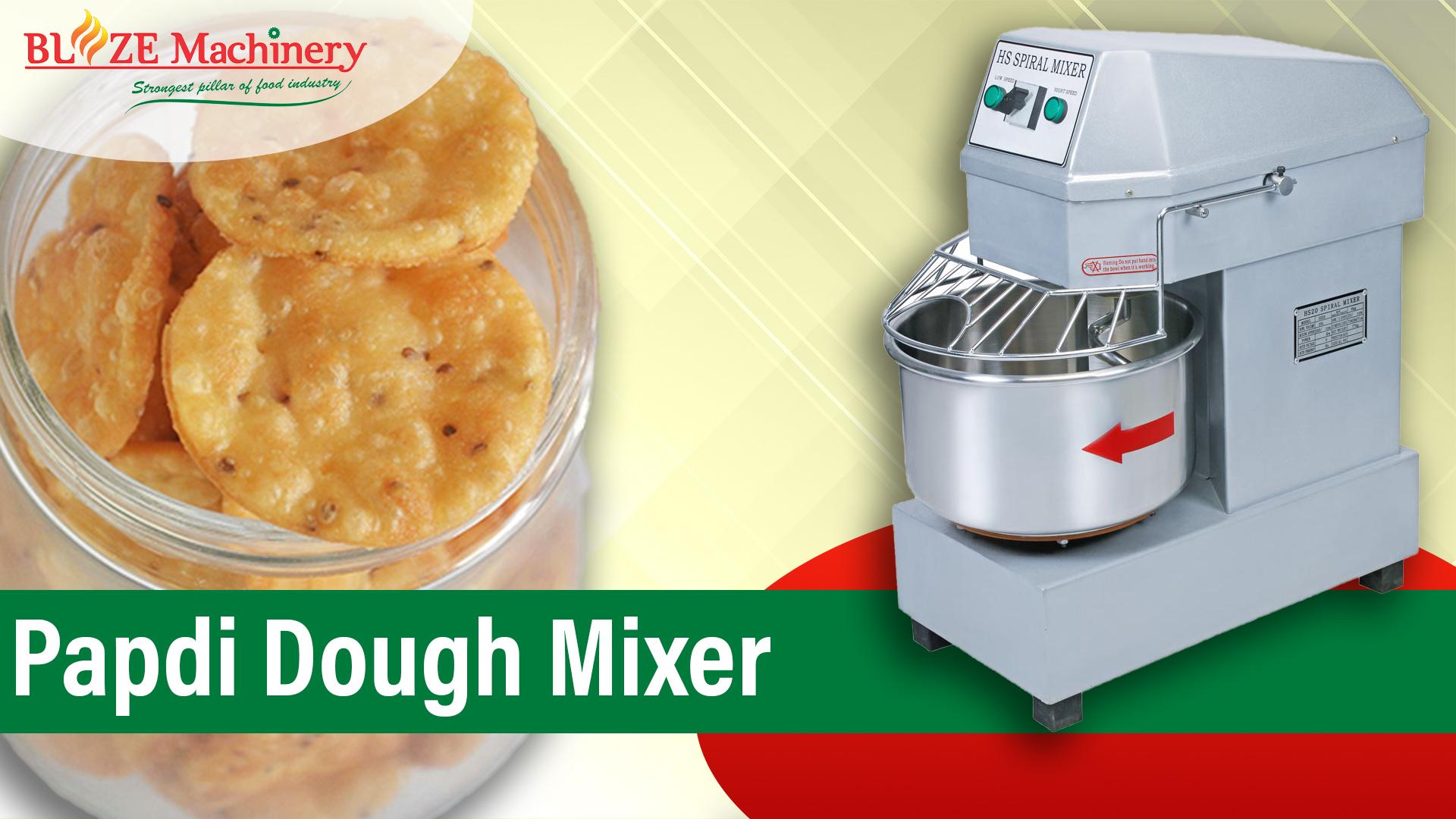Papadi Dough Mixer
