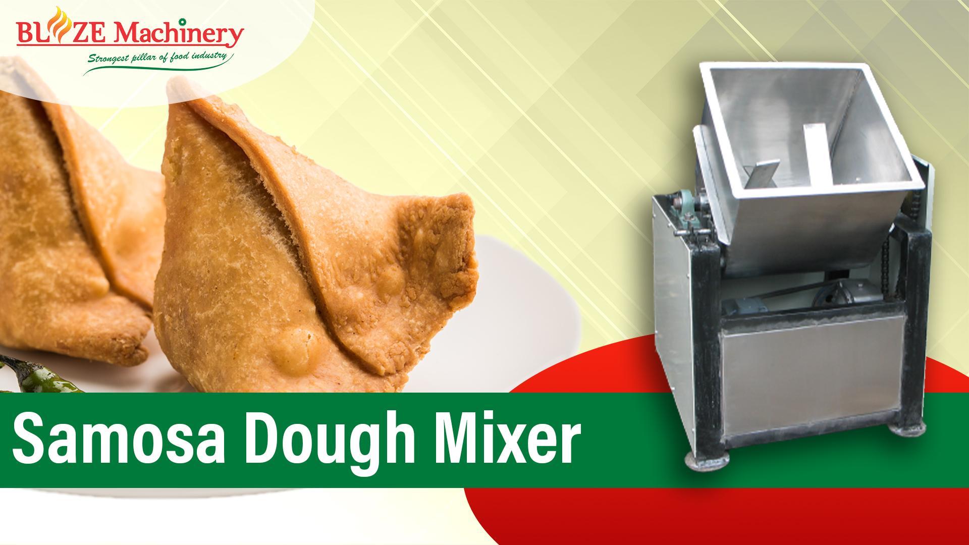 Samosa Dough Mixer